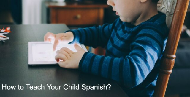 How to Teach Your Child Spanish